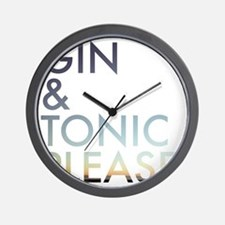 gin and tonic please Wall Clock