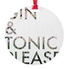 gin  tonic please Ornament