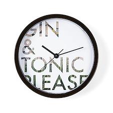 gin  tonic please Wall Clock