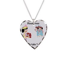 Blood Drives Necklace