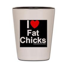 Fat Chicks Shot Glass