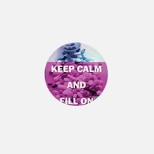 Keep Calm and Fill On (Purple and Teal Mini Button