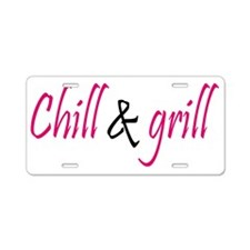chill and grill Aluminum License Plate