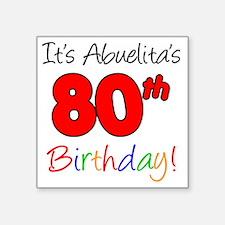 "Abuelitas 80th Birthday Square Sticker 3"" x 3"""