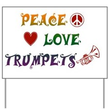 Peace Love Trumpets rainbow Yard Sign