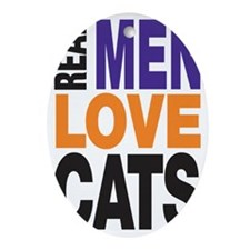 Real Men Love Cats Oval Ornament