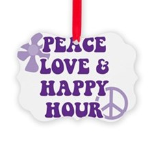 Peace Love and Happy Hour Ornament