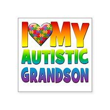 """I Love My Autistic Grandson Square Sticker 3"""" x 3"""""""