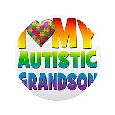 """I Love My Autistic Grandson 3.5"""" Button"""