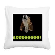 Arrrooooo! Square Canvas Pillow