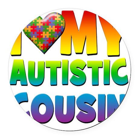 I Love My Autistic Cousin Round Car Magnet