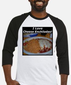 I Love Cheese Enchildas Baseball Jersey