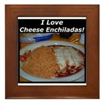 I Love Cheese Enchildas Framed Tile