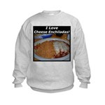 I Love Cheese Enchildas Kids Sweatshirt