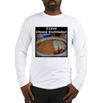 I Love Cheese Enchildas Long Sleeve T-Shirt