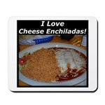 I Love Cheese Enchildas Mousepad