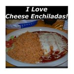 I Love Cheese Enchildas Tile Coaster