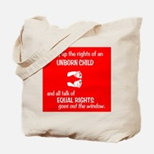 Equal Fetus Rights Tote Bag