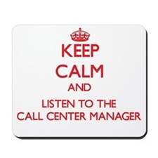Keep Calm and Listen to the Call Center Manager Mo