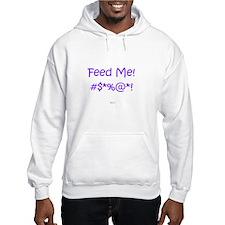 'Feed Me!' (purple letters) Hoodie