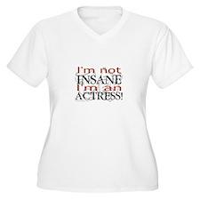 Insane actress T-Shirt