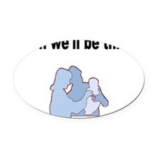 Soon well be Three. Oval Car Magnet