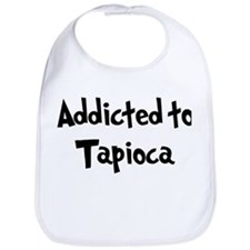 Addicted to Tapioca Bib