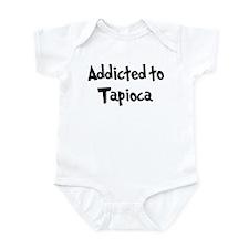 Addicted to Tapioca Infant Bodysuit