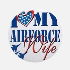 I Love My Airforce Wife Round Ornament