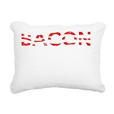 Bacon Makes Everything B Rectangular Canvas Pillow