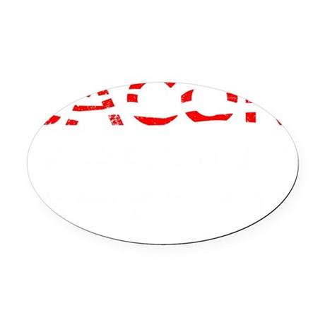 Bacon Makes Everything Better Oval Car Magnet