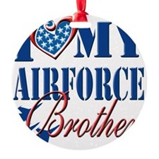 I Love My Airforce Brother Ornament