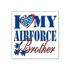 "I Love My Airforce Brother Square Sticker 3"" x 3"""