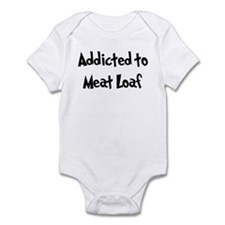 Addicted to Meat Loaf Infant Bodysuit