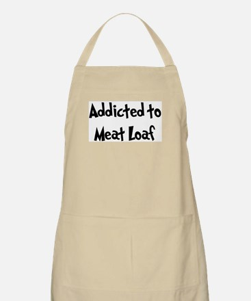 Addicted to Meat Loaf BBQ Apron