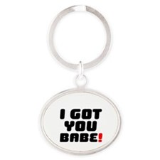I GOT YOU BABE! V Oval Keychain