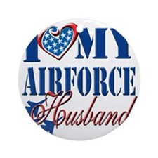 I Love My Airforce Husband Round Ornament