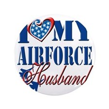"I Love My Airforce Husband 3.5"" Button"