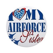 I Love My Airforce Sister Round Ornament