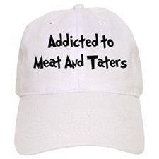 Addicted to Meat And Taters Baseball Cap