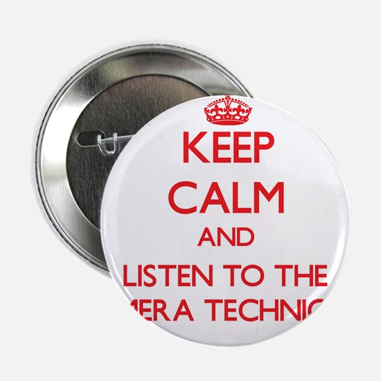 Keep Calm and Listen to the Camera Technician 2.25