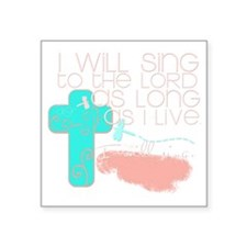 "I Will Sing Square Sticker 3"" x 3"""