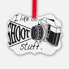 I like to SHOOT stuff Ornament