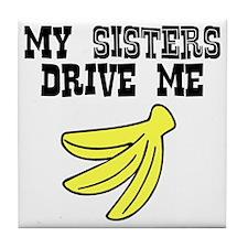 My Sisters Drive Me Bananas Tile Coaster