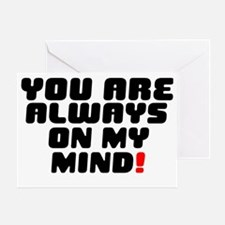 YOU ARE ALWAYS ON MY MIND! Greeting Card