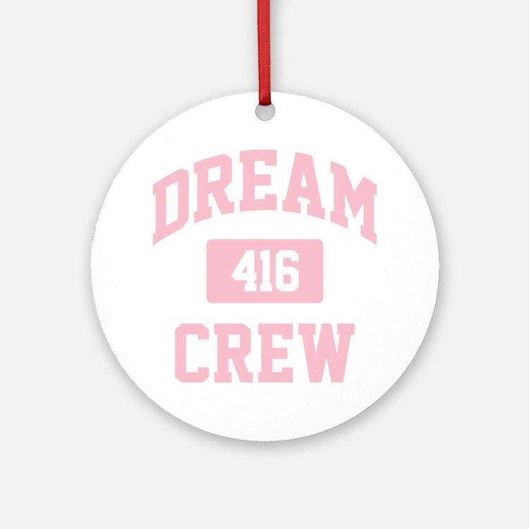 Dream Crew Round Ornament