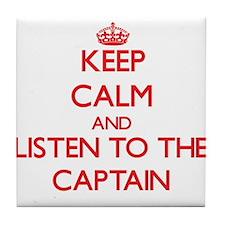 Keep Calm and Listen to the Captain Tile Coaster