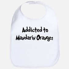 Addicted to Mandarin Oranges Bib