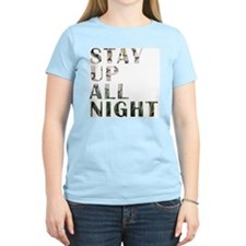 stay up all night T-Shirt