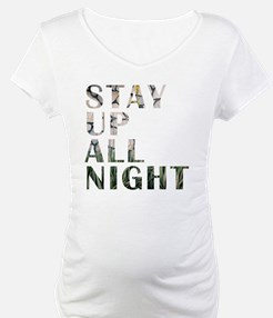 stay up all night Shirt